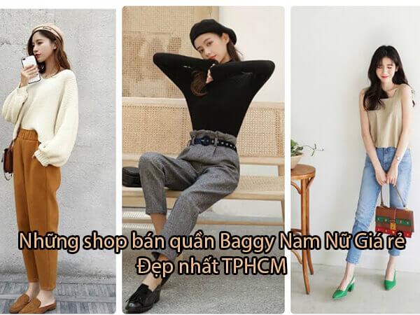 Top 7 shop bán quần Baggy Nam Nữ Giá rẻ Đẹp nhất TPHCM