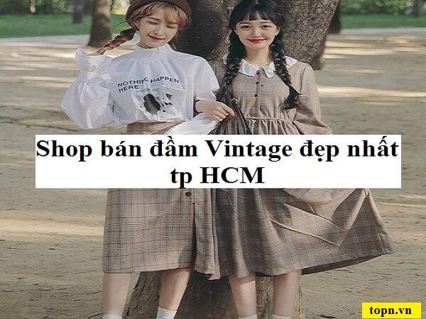 Top 5 shop bán đầm vintage đẹp nổi tiếng nhất TP HCM