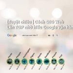 Cách SEO Web lên TOP 1 nhờ hiểu Google